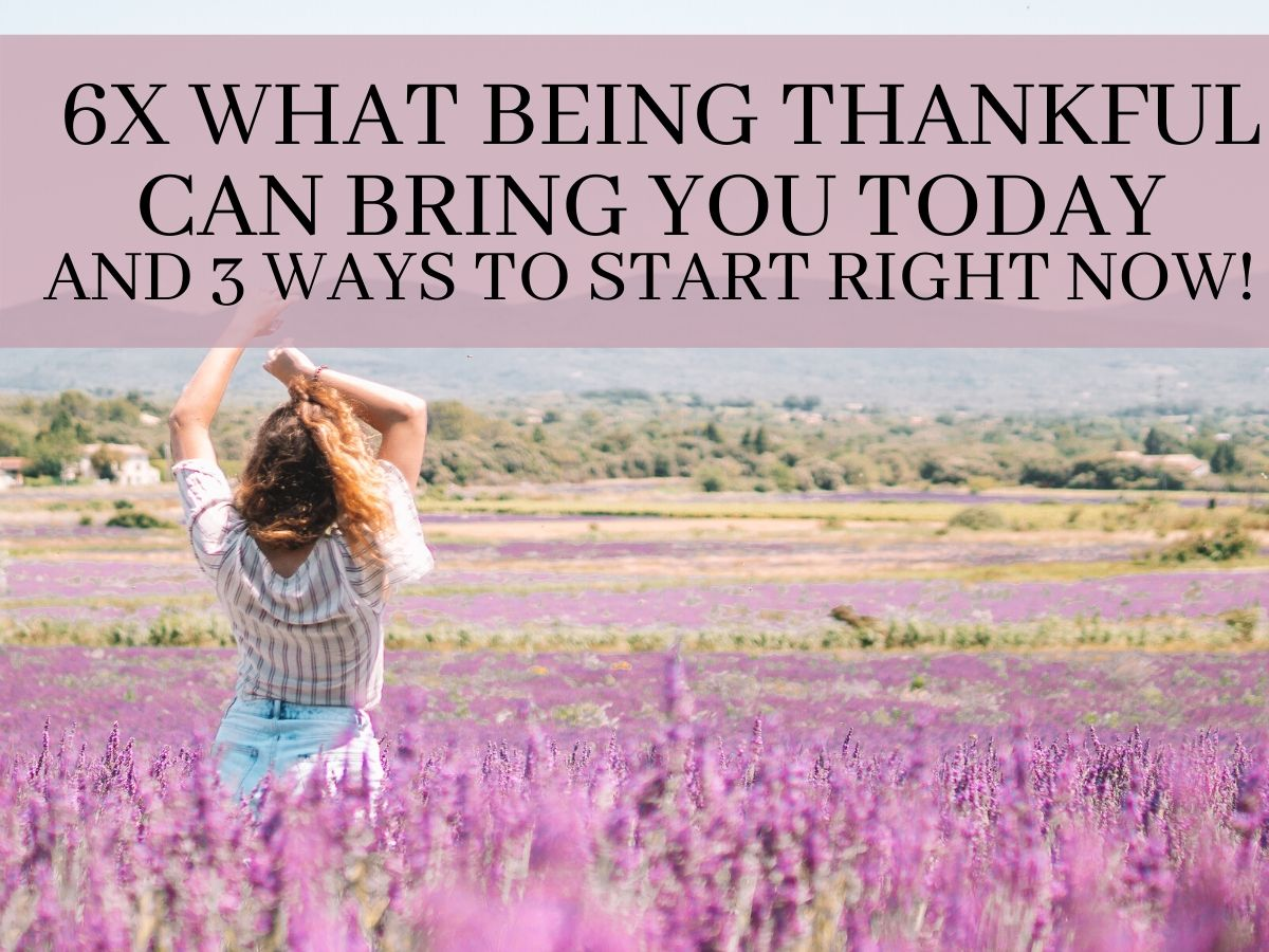 6 immediate benefits of gratitude practice & how to start