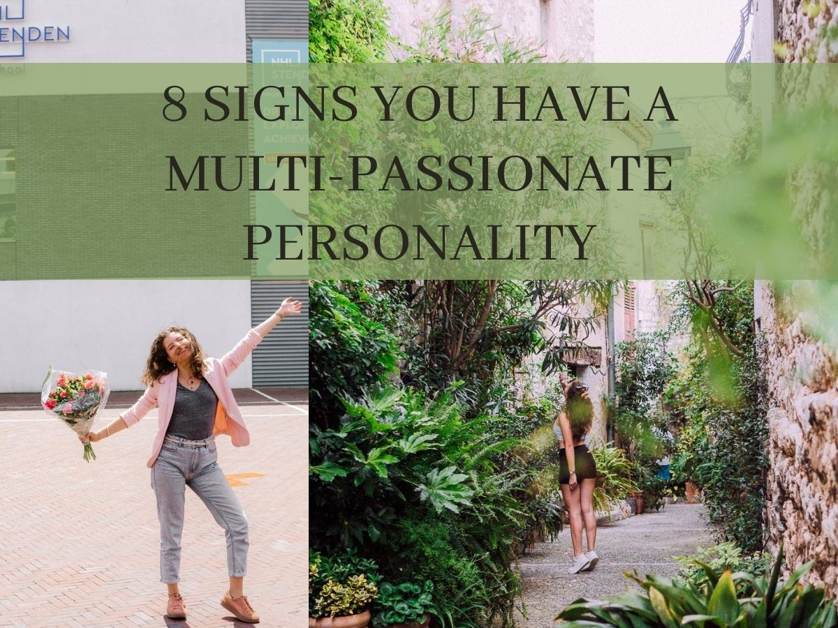 8 signs you're a multi-passionate personality